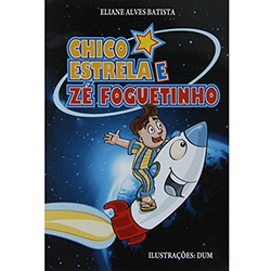 Chico Estrela e Zé Foguetinho - Eliane Alves Batista