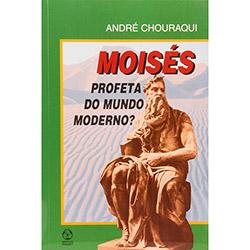 Moisés Profeta do Mundo Moderno?