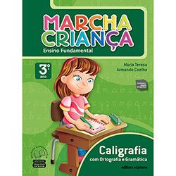 Marcha Criança Caligrafia - Com Ortografia e Gramática - 3 Ano / 2 Série - Coleção Marcha Criança