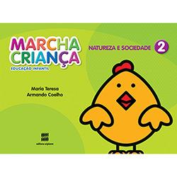 Marcha Criança - Educação Infantil - Natureza e Sociedade - Vol. 2