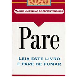 Pare: Leia Este Livro e Pare de Fumar (2012 - Edição 2)
