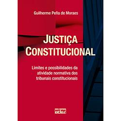 Justiça Constitucional: Limites e Possibilidades das Atividade Normativa dos Tribunais Constitucionais