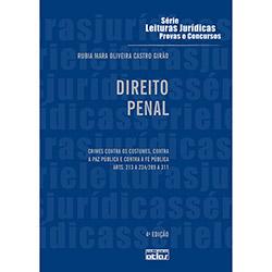 Direito Penal: Crimes Contra os Costumes, Contra a Paz Pública e Contra a Fé Pública. Arts. 213 a 234/289 a 311 - V. 17