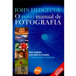 Novo Manual de Fotografia: Guia Completo para Todos os Formatos, O