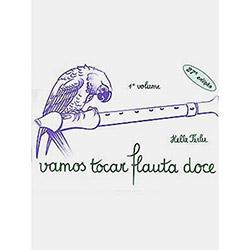 Vamos Tocar a Flauta Doce - Vol. 1