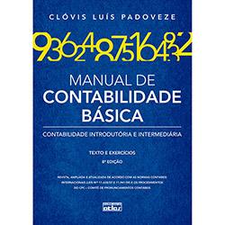 Manual de Contabilidade Básica: Contabilidade Introdutória e Intermediária - Texto e Exercícios