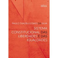 Sistema Constitucional das Liberdades e das Igualdades