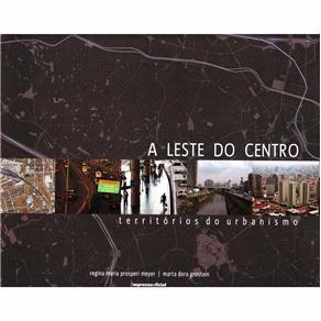 Leste do Centro: Territorios do Urbanismo, A