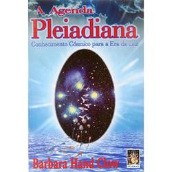 Agenda Pleiadiana, A: Conhecimento Cósmico para a Era da Luz
