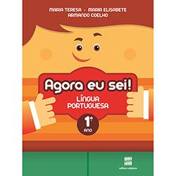 Agora Eu Sei! - Língua Portuguesa - 1 Ano