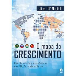 O Mapa do Crescimento – Oportunidades Econômicas nos Brics e Além Deles