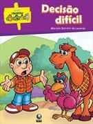 Decisao Dificil - Col. Historias Cocorico