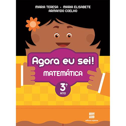 Agora Eu Sei! - Matemática - 3 Ano / 2 Série