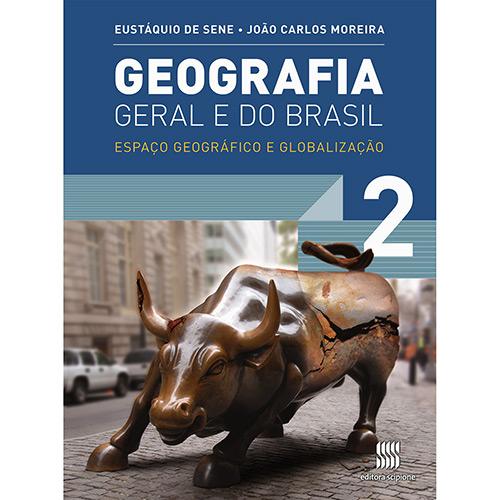 Geografia Geral e do Brasil: Espaço Geográfico e Globalização - Vol. 2