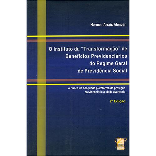 Istituto da Transformação de Beneficios Previdenciarios do Regime Geral de Previdencia Social, O