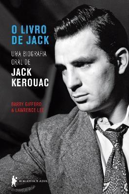 O Livro de Jack – uma Biografia Oral de Jack Kerouac