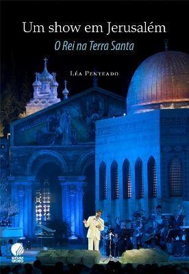 Um Show em Jerusalém: o Rei na Terra Santa