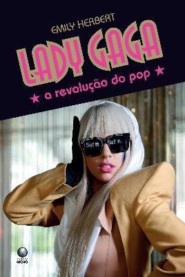 Lady Gaga, a Revolução do Pop