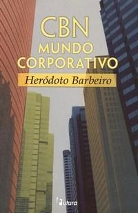Cbn: Mundo Corporativo - Herodoto Barbeiro