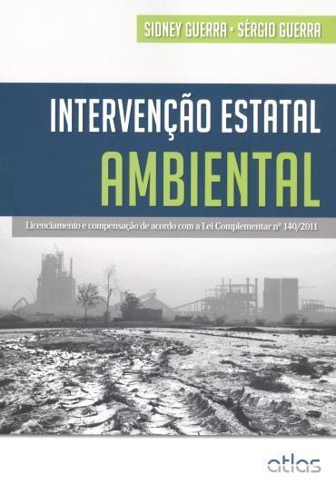 Intervenção Estatal Ambiental: Licenciamento e Compensação de Acordo Com a Lei Complementar Nº 140/2011