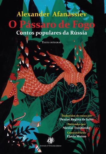 Pássaro de Fogo: Contos Populares da Russia, O