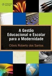 Gestão Educacional e Escolar para a Modernidade, A