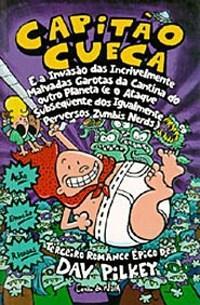 Capitao Cueca 3 e a Invasao das Incrivelmente