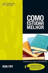 Como Estudar Melhor - Tradução da 6 Edição Norte-americana