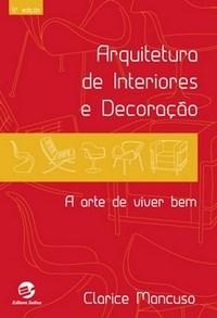 Arquitetura de Interiores e Decoração: a Arte de Viver Bem