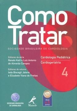 Como Tratar: Cardiologia Pediátria e Cardiogeriatria - Vol. 4