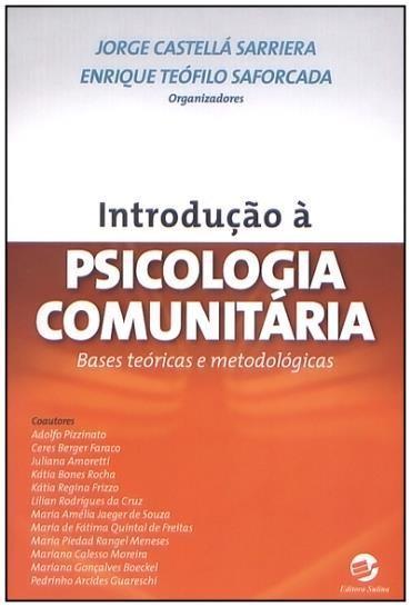 Introdução a Psicologia Comunitária: Bases Teóricas e Metodológicas