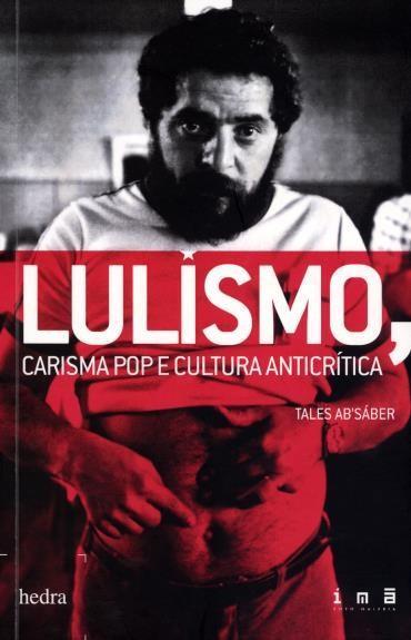 Lulismo, Carisma Pop e Cultura Anticrítica