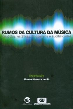 Rumos da Cultura da Música: Negócios, Estéticas, Linguagens e Audibilidades