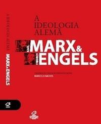 A Ideologia Alemã - Karl Marx e Friedrich Engels - Editora Civilização Brasileira