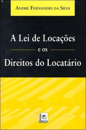 Lei de Locacoes e os Direitos do Locatario, A