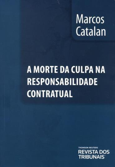 Morte da Culpa na Responsabilidade Contratual, A