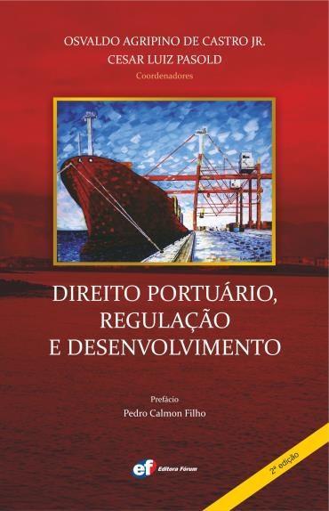 Direito Portuário, Regulação e Desenvolvimento
