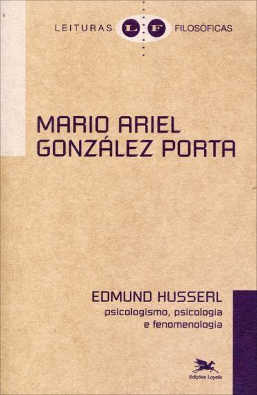 Edmund Husserl: Psicologismo, Psicologia e Fenomenologia