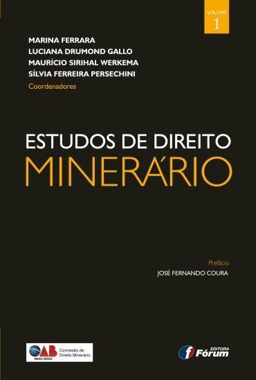 Estudos de Direito Minerário - Vol.1