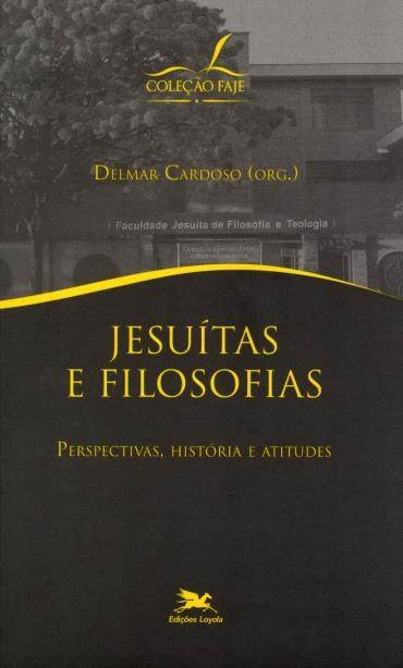 Jesuitas e Filosofias: Perspectivas, Historia e Atitudes