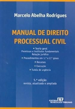 Manual de Direito Processual Civil - Marcelo Abelha Rodrigues