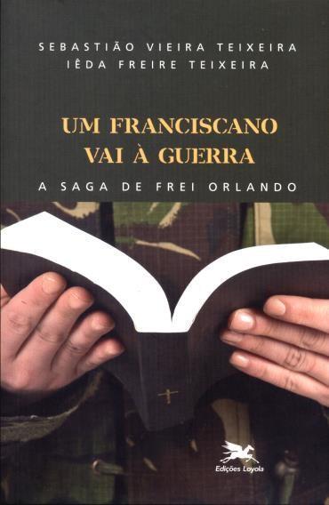 Franciscano Vai à Guerra, Um: a Saga de Frei Orlando