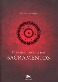 Doutrina Catolica dos Sacramentos