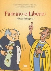Firmino e Liberio - Pilulas Liturgicas