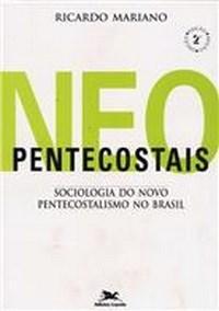 Neopentecostais - Sociologia do Novo Pentecostalismo...