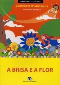 Brisa e a Flor, A