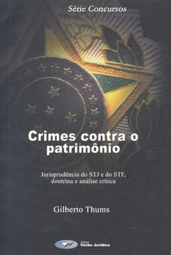 Crimes Contra o Patrimônio: Jurisprudência do Stj e do Stf, Doutrina e Análise