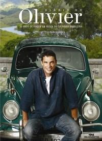 Diário do Olivier: 10 Anos de Viagem em Busca da Culinária Brasileira - Olivier Anquier