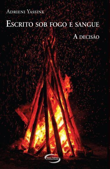 Escrito Sob Fogo e Sangue: a Decisão