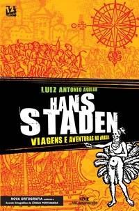Hans Staden: Viagens e Aventuras no Brasil - Luiz Antonio Aguiar